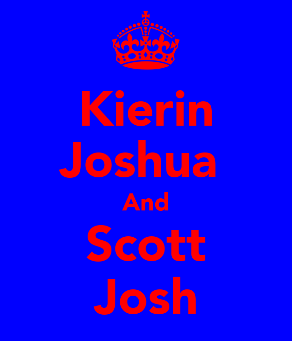Kierin Joshua  And Scott Josh