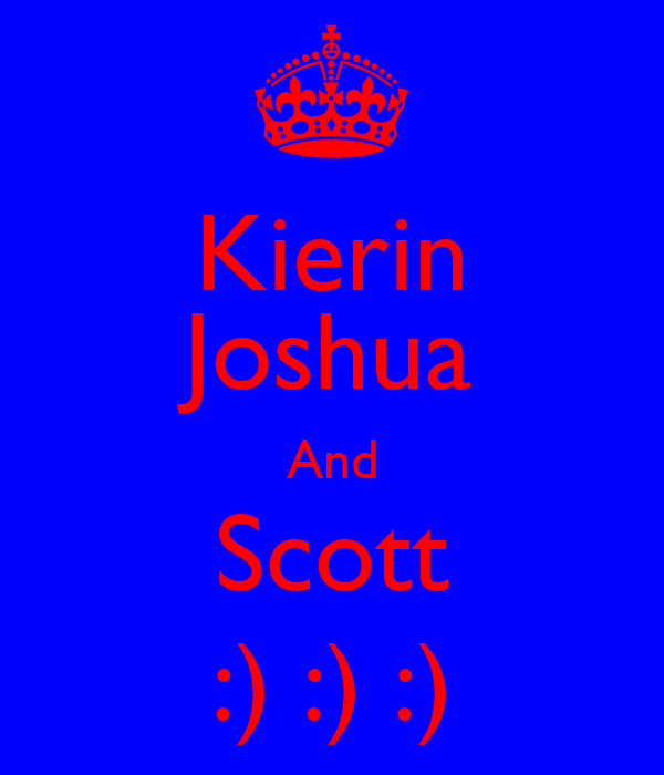 Kierin Joshua And Scott :) :) :)