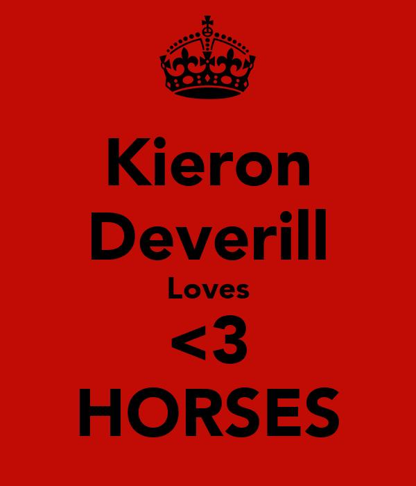 Kieron Deverill Loves <3 HORSES
