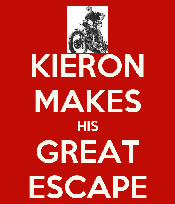 KIERON MAKES HIS GREAT ESCAPE