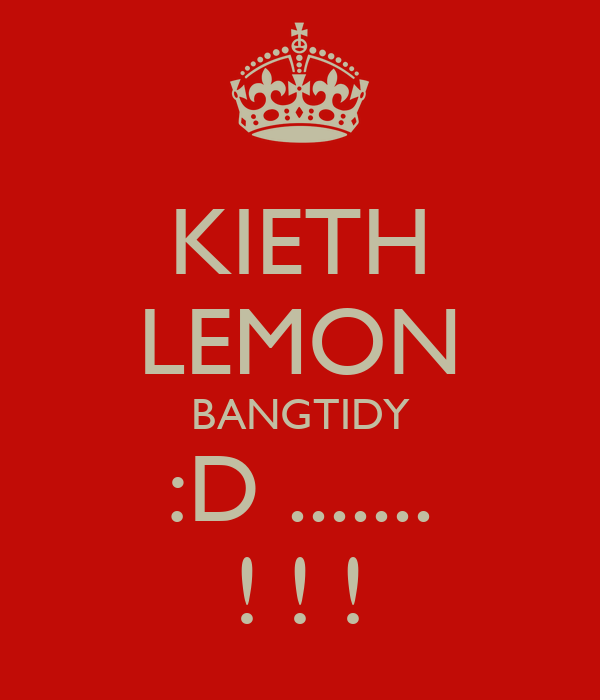 KIETH LEMON BANGTIDY :D ....... ! ! !