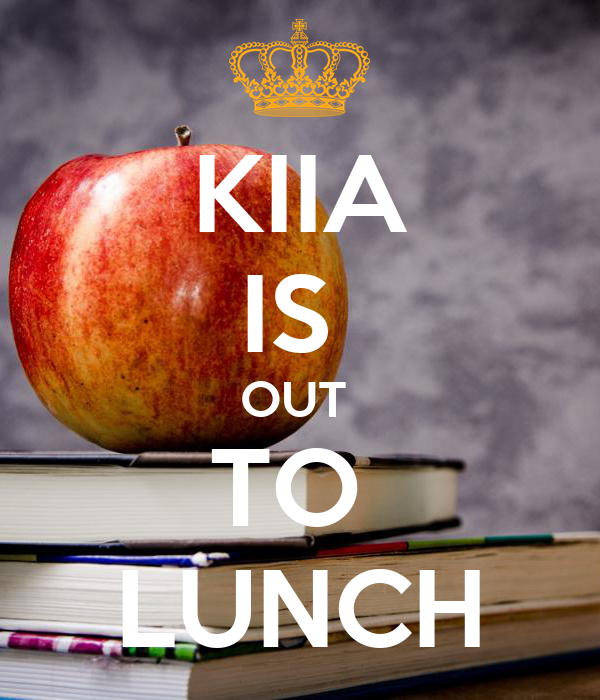 KIIA IS  OUT  TO  LUNCH