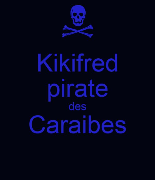 Kikifred pirate des Caraibes