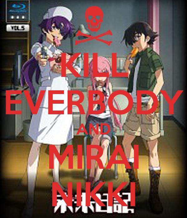 KILL EVERBODY AND MIRAI NIKKI