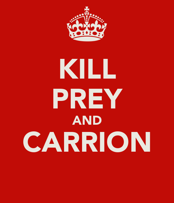 KILL PREY AND CARRION