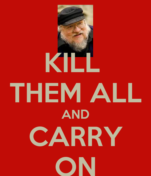 KILL  THEM ALL AND CARRY ON