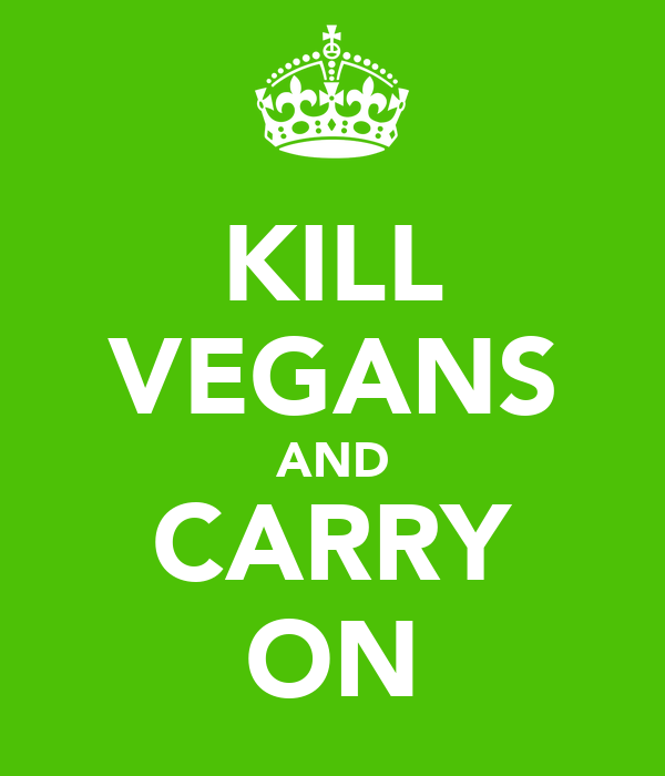 KILL VEGANS AND CARRY ON