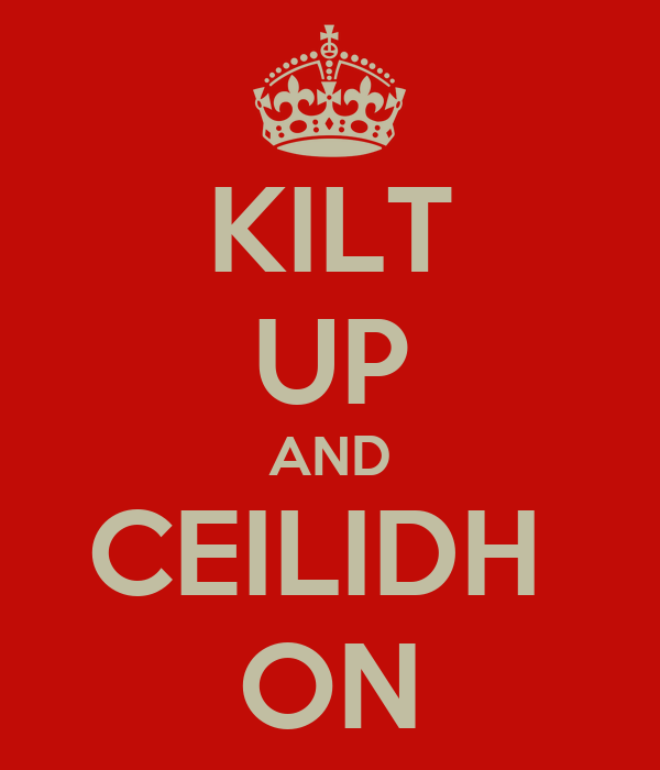 KILT UP AND CEILIDH  ON