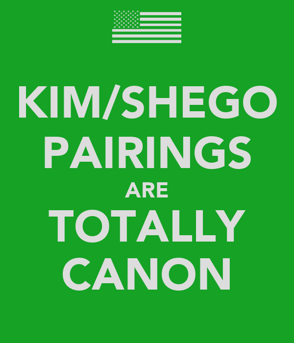 KIM/SHEGO PAIRINGS ARE TOTALLY CANON