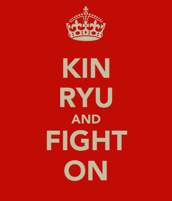 KIN RYU AND FIGHT ON
