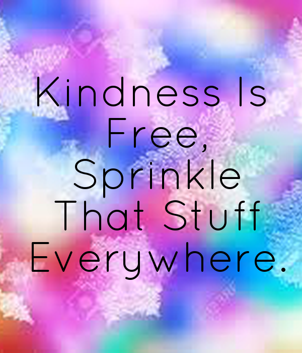 Kindness Is Free Sprinkle That Stuff Everywhere Poster Charlotte58 Keep Calm O Matic