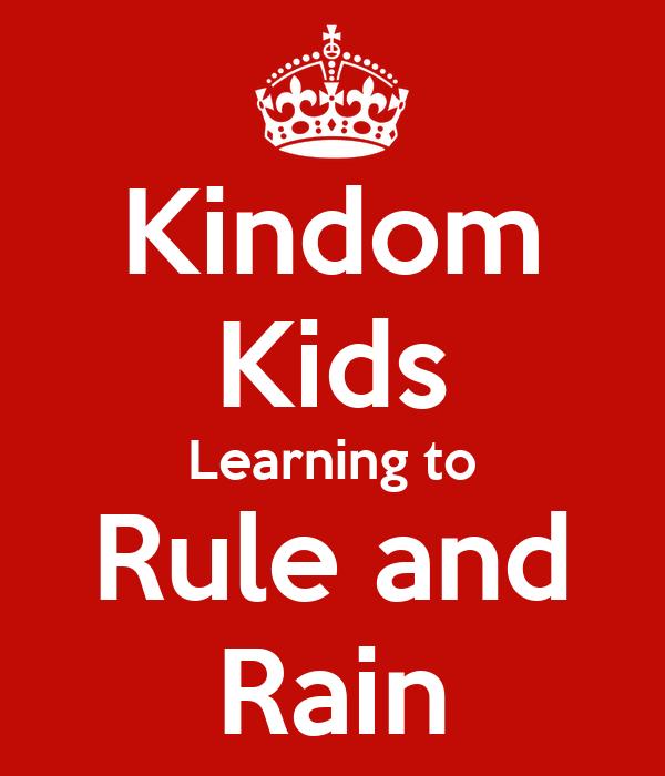 Kindom Kids Learning to Rule and Rain