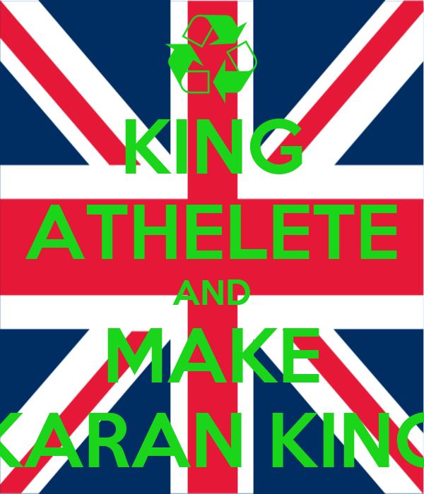 KING ATHELETE AND MAKE KARAN KING