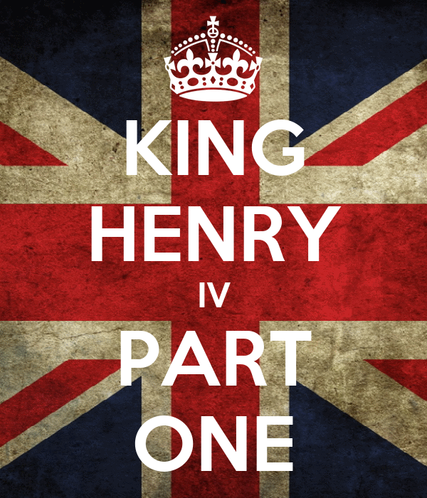 king henry iv part 1 The idea of royalty runs throughout shakespeare's king henry iv part 1 as the worlds of the tavern, displaying the pure humanness of its.