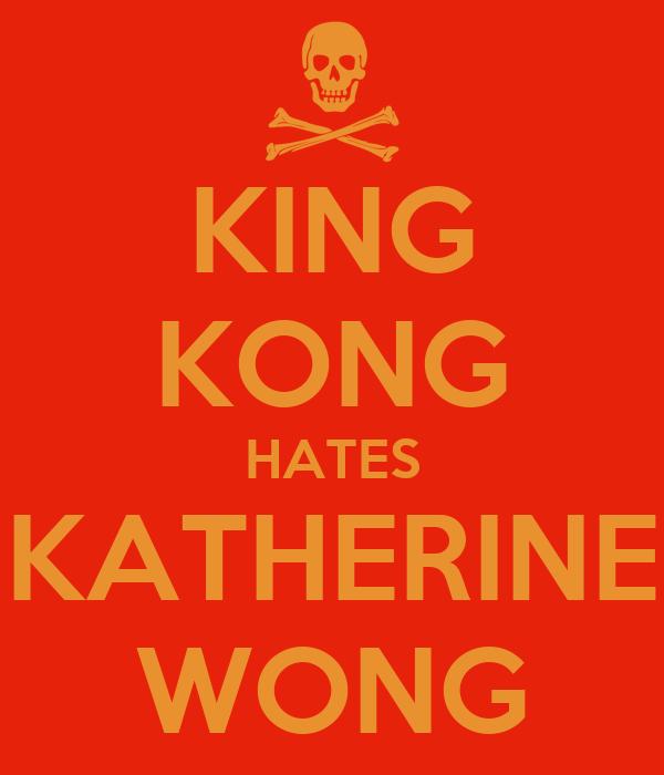 KING KONG HATES KATHERINE WONG