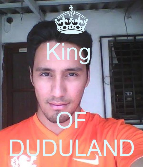 King    OF DUDULAND