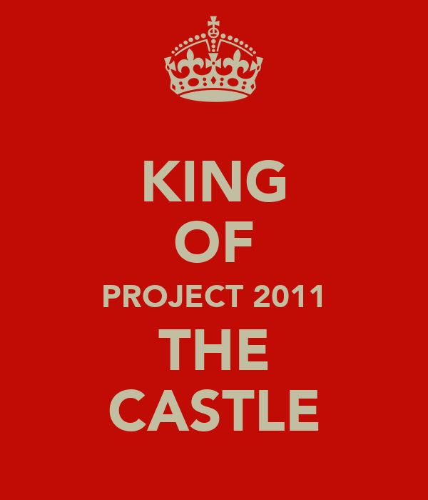 KING OF PROJECT 2011 THE CASTLE