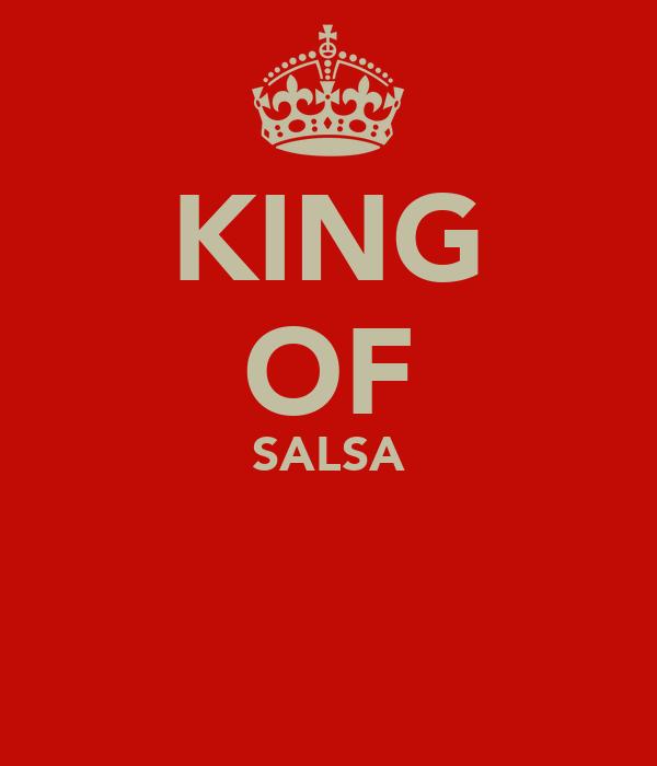 KING OF SALSA Poster | waykelmpr | Keep Calm-o-Matic