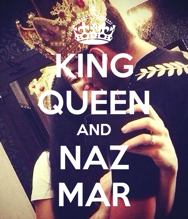 KING QUEEN AND NAZ MAR