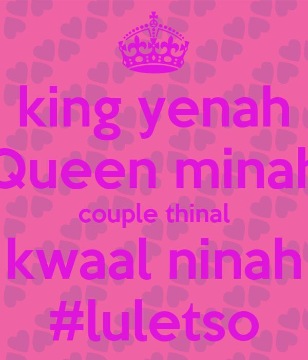 king yenah Queen minah couple thinal kwaal ninah #luletso