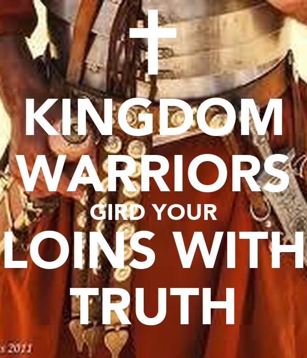 KINGDOM WARRIORS GIRD YOUR LOINS WITH TRUTH