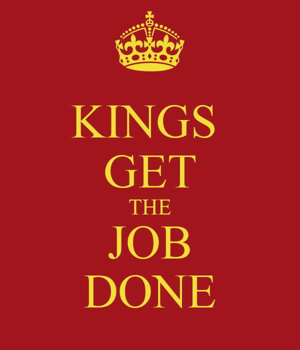 KINGS  GET THE JOB DONE