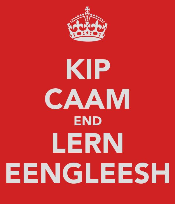 KIP CAAM END LERN EENGLEESH