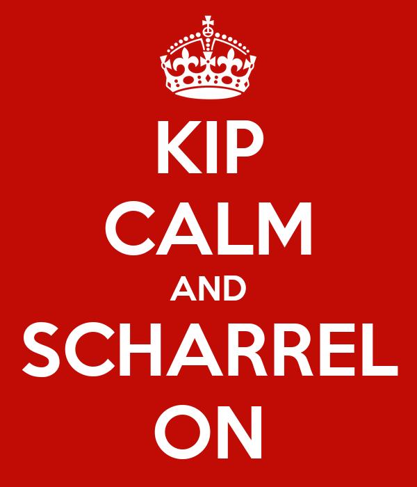 KIP CALM AND SCHARREL ON