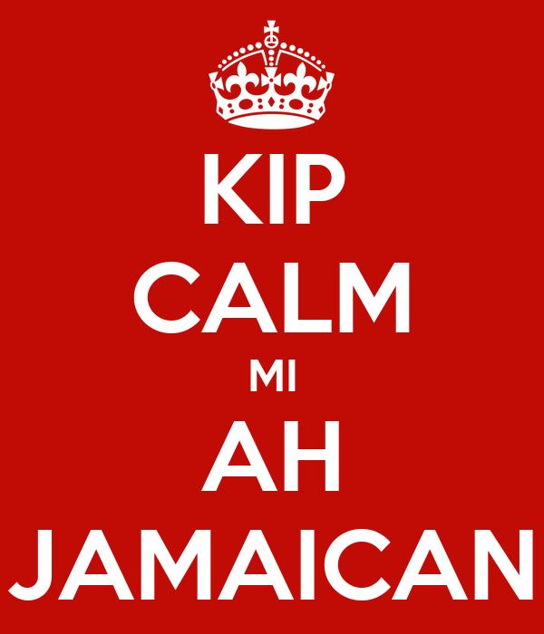 KIP CALM MI AH JAMAICAN