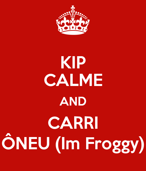 KIP CALME AND CARRI ÔNEU (Im Froggy)