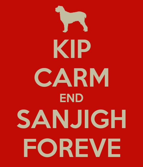 KIP CARM END SANJIGH FOREVE