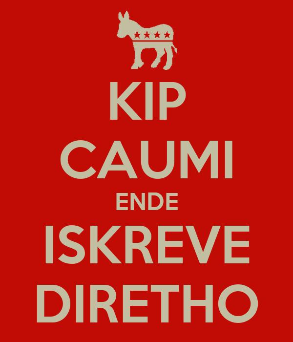 KIP CAUMI ENDE ISKREVE DIRETHO