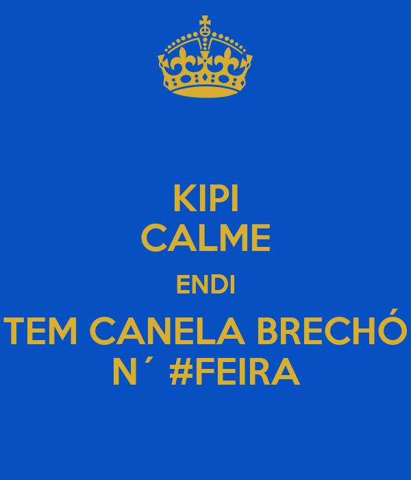 KIPI CALME ENDI TEM CANELA BRECHÓ N´ #FEIRA