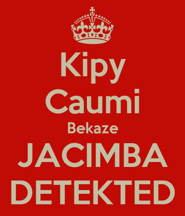 Kipy Caumi Bekaze JACIMBA DETEKTED