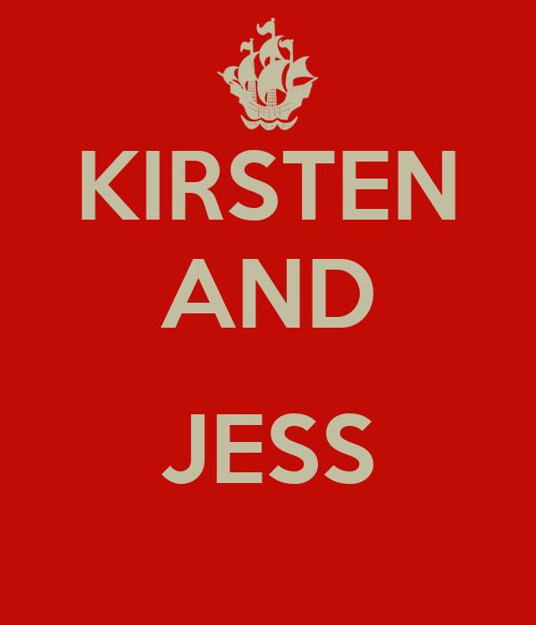 KIRSTEN AND  JESS