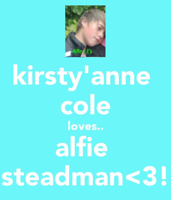 kirsty'anne  cole loves.. alfie  steadman<3!