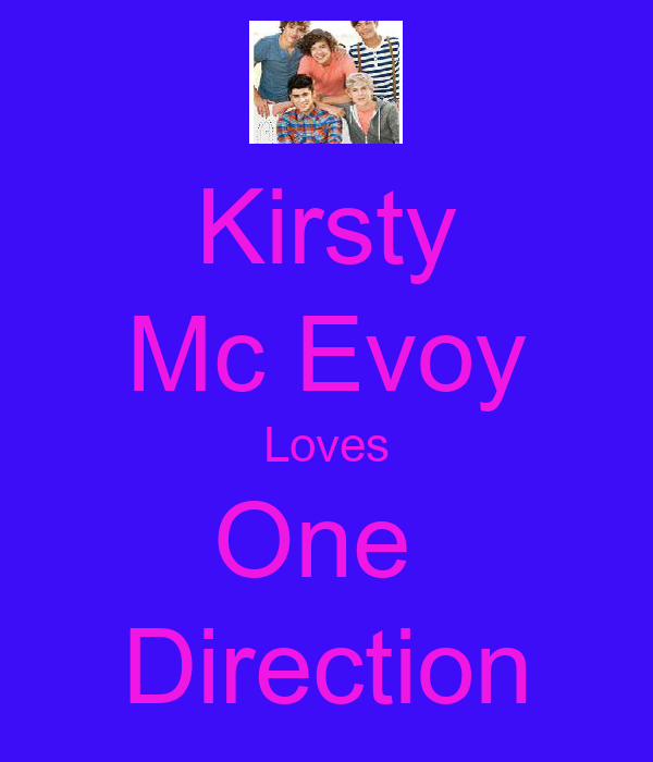 Kirsty Mc Evoy Loves One  Direction
