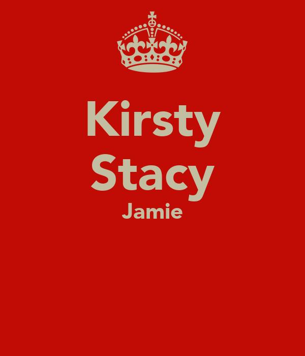 Kirsty Stacy Jamie
