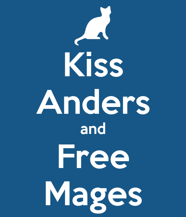 Kiss Anders and Free Mages