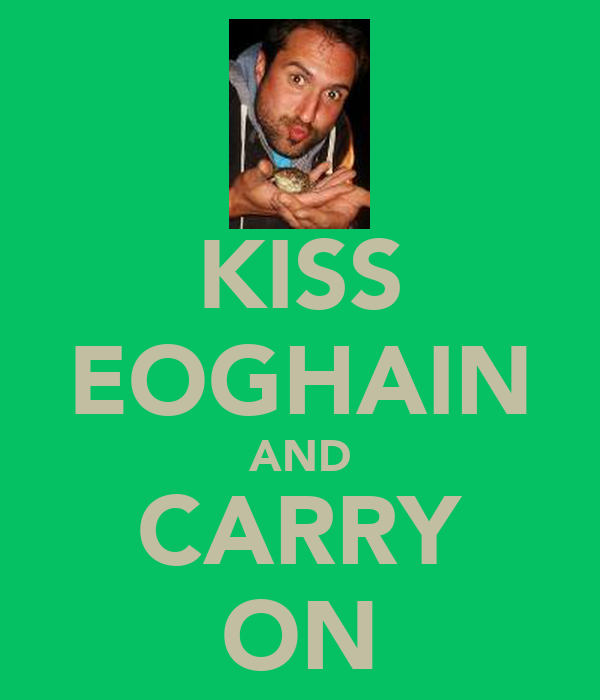 KISS EOGHAIN AND CARRY ON