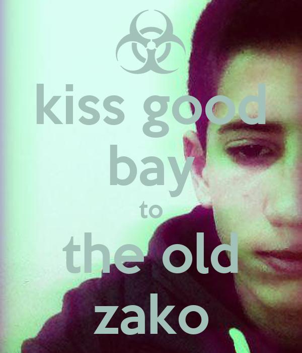 kiss good bay to the old zako