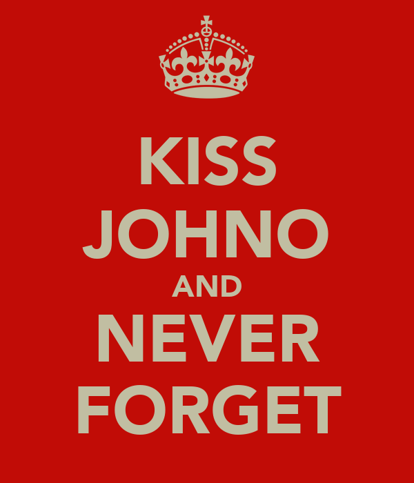 KISS JOHNO AND NEVER FORGET