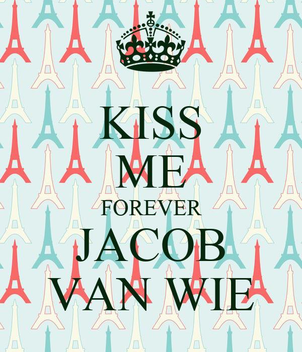 KISS ME FOREVER JACOB VAN WIE