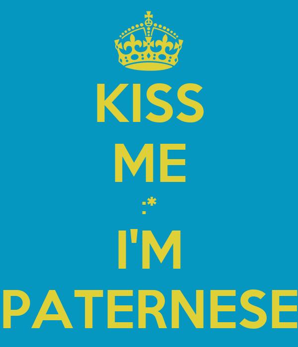 KISS ME :* I'M PATERNESE