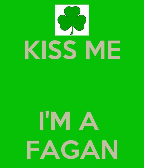 KISS ME   I'M A  FAGAN