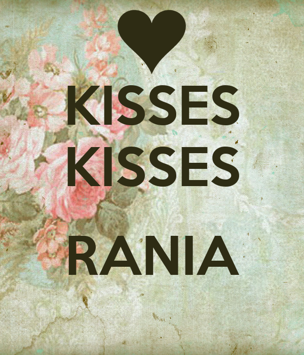 KISSES KISSES  RANIA