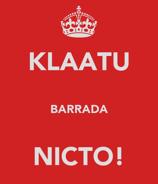 KLAATU  BARRADA  NICTO!