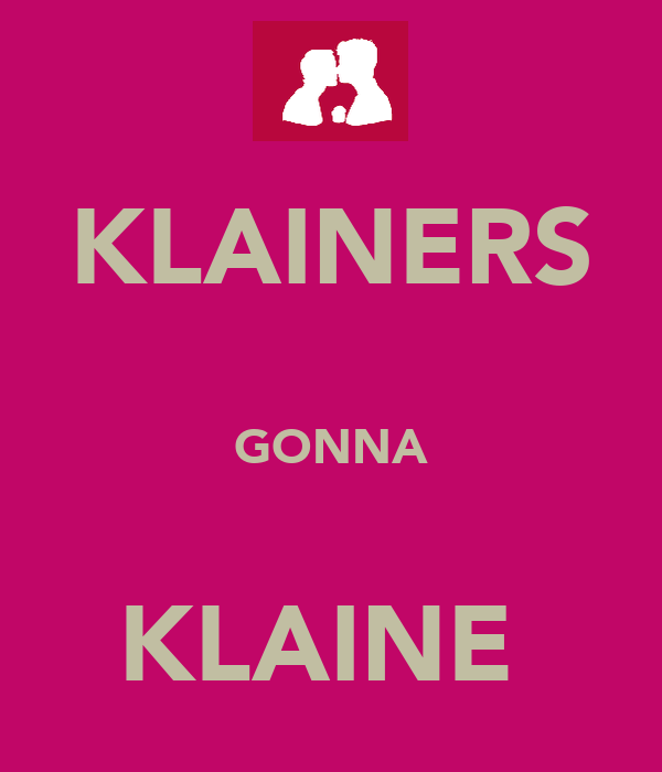 KLAINERS  GONNA  KLAINE