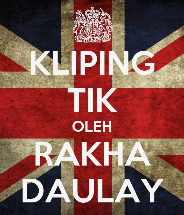 KLIPING TIK OLEH RAKHA DAULAY