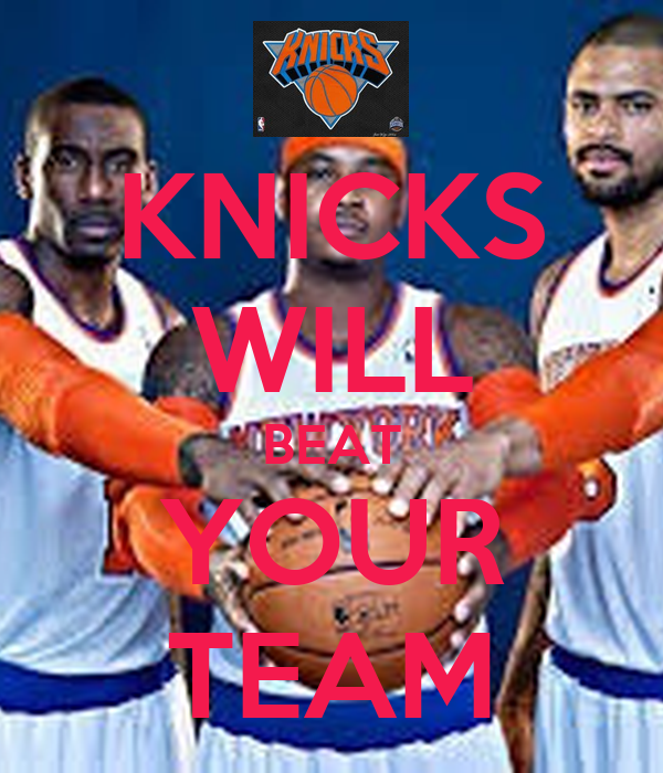 KNICKS WILL BEAT YOUR TEAM